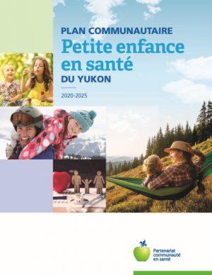 Plan communautaire Petite enfance en santé du Yukon